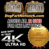 DogFartNetwork - DogFartNetwork.com - Interracial Porn Site